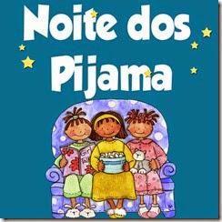 Noite do Pijama -Ideias e arquivos - clique aqui