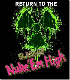 return to nuke em high