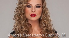 Amores Verdaderos Capitulo 69