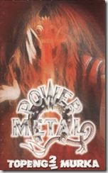 Power Metal - Topeng topeng murka
