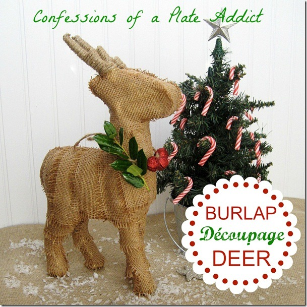 CONFESSIONS OF A PLATE ADDICT Burlap Dcoupage Deer