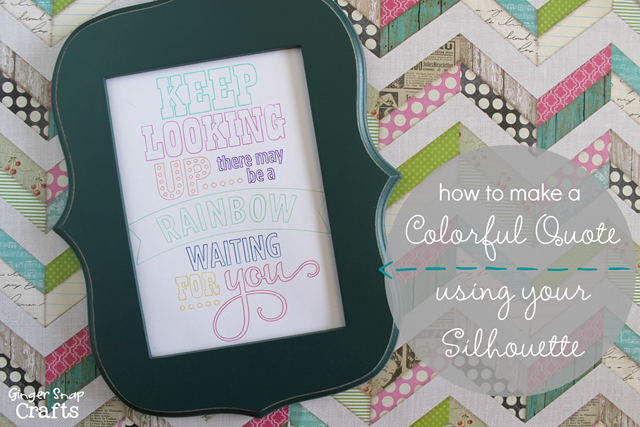 How to Make a Colorful Quote with your Silhouette #Silhouette #sketchpens GingerSnapCrafts.com