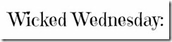 Wicked Wednesday Banner