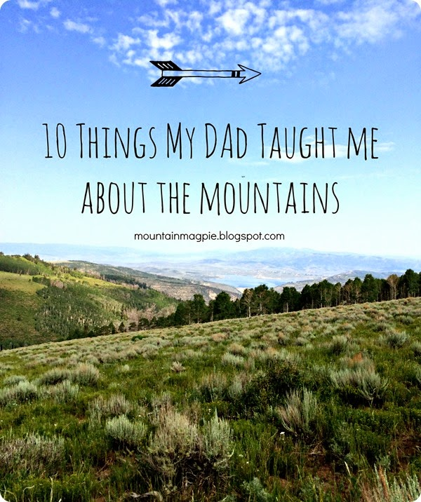 10 Things My Dad Taught Me about the Mountains {Gypsy Magpie}