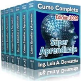 SUPER APRENDIZAJE, Ing. Luis Demattia [ Curso ] – Lleve hasta el límite su capacidad de aprender a máxima velocidad