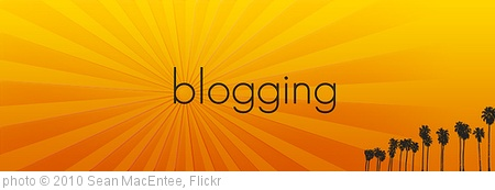'blogging' photo (c) 2010, Sean MacEntee - license: http://creativecommons.org/licenses/by/2.0/