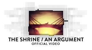The Shrine/An Argument