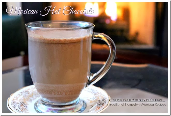 Mexico in My Kitchen: Mexican Hot Chocolate and Homemade ...