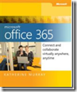 Office 365 – Connect and Collaborate virtually anywhere, anytime