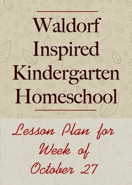 Waldorf Inspired Kindergarten Homeschool - Lesson Plan for Week of October 27 | From Blue Bells and Cockle Shells