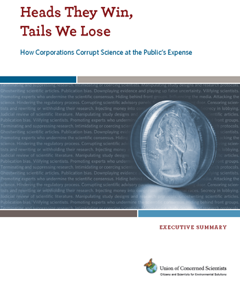 Cover of the UCS study, 'Heads They Win, Tails We Lose: How Corporations Corrupt Science at the Public's Expense'.  ucsusa.org