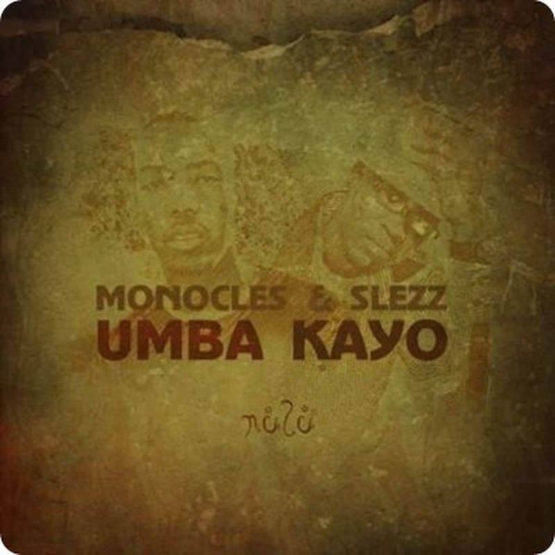 Monocles & Slezz - Umba Kayo (Renato Xtrova Remix) (2012) [Download]