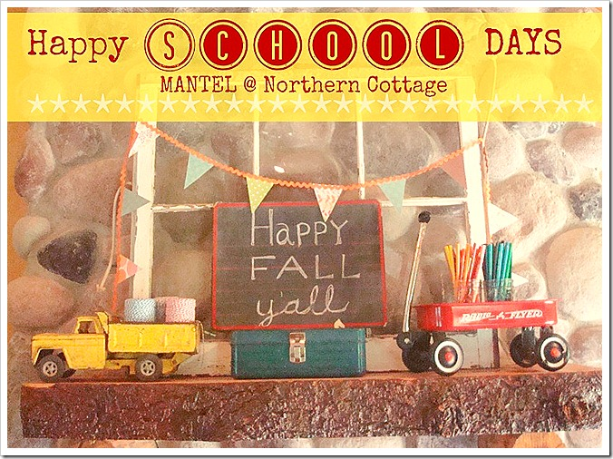 northern cottage SCHOOL DAYS MANTEL