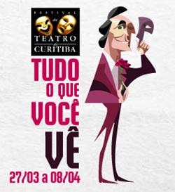 Festival de Teatro de Curitiba 2012: Programação e Ingressos.
