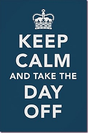 keep calm take the day off