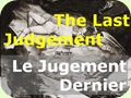The Last Judgement.. ..Le Jugement Dernier