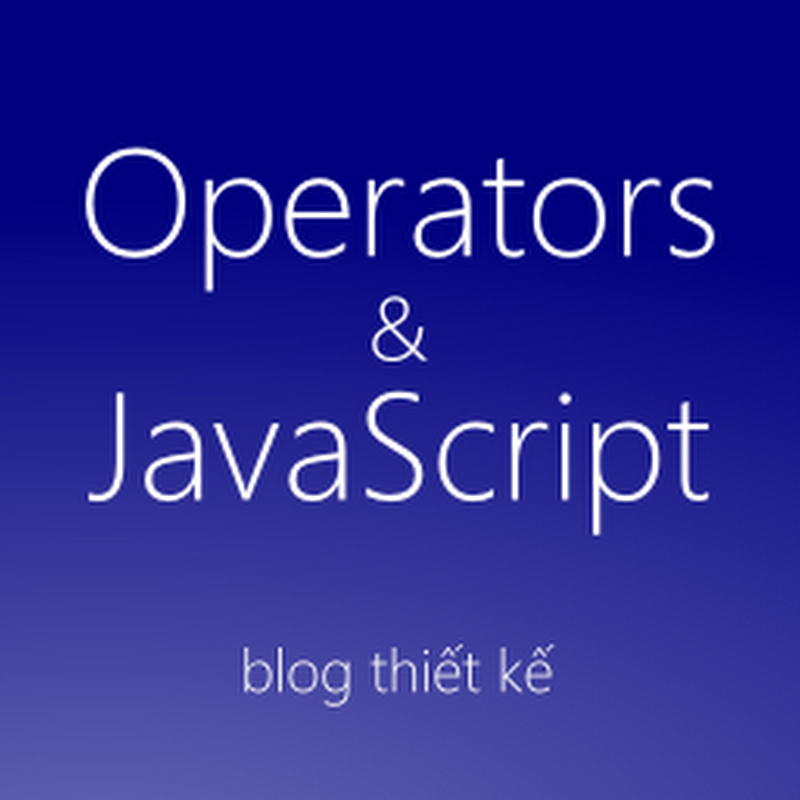 Các phép toán trong Javascript cơ bản
