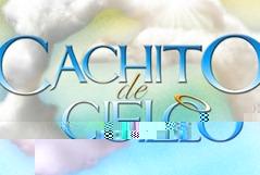 """""""Cachito de Cielo"""" inicia el 11 de junio 2012"""