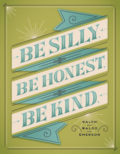 be_silly_be_honest_be_kind_quote