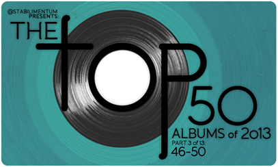 The Top 50 Albums of 2013, Part 3