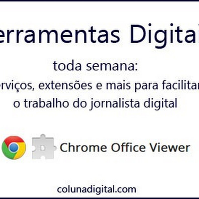 Ferramentas Digitais: visualize documentos do Office sem sair do Chrome