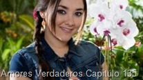 Amores Verdaderos Capitulo 135