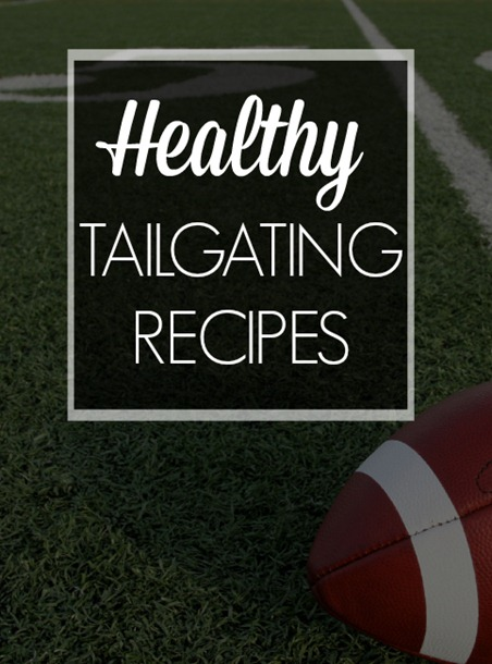 Healthy Tailgating Recipe Round Up