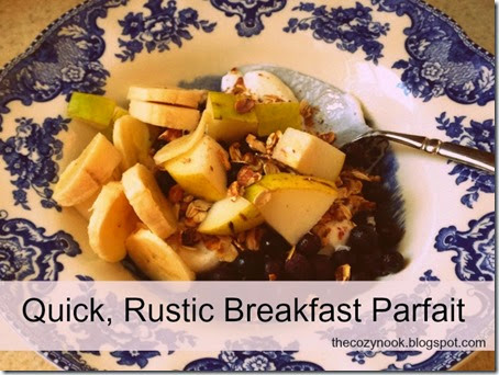 Quick, Rustic Breakfast Parfait - The Cozy Nook