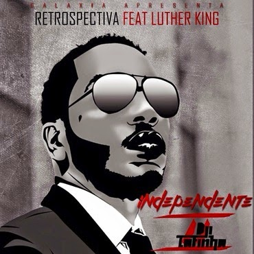 Dji Tafinha ft Martin Luther King - Retrospectiva so 9dades