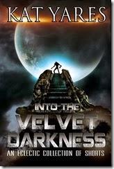 Into the Velvet Darkness - Kat Yares- eBook
