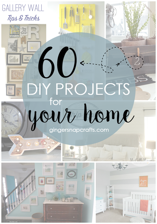 Over 60 DIY Projects for Your Home at GingerSnapCrafts.com #DIY #features