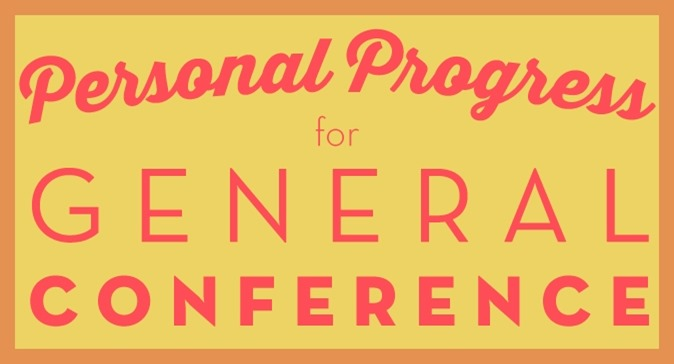 Experiences in Each Value! Personal Progress for General Conference