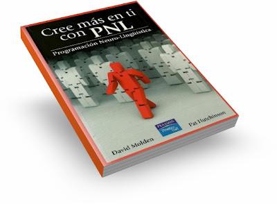 CREE MAS EN TI CON PNL, David Molden & Pat Hutchinson [ Libro ] – Programación Neurolingüística para creer más en uno mismo y tener mayor seguridad