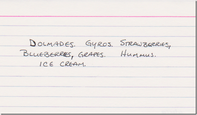 Dolmades. Gyros. Strawberries, blueberries, grapes. Hummus. Ice cream