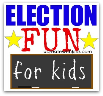 Election Fun for Kids at ucreatewithkids.com