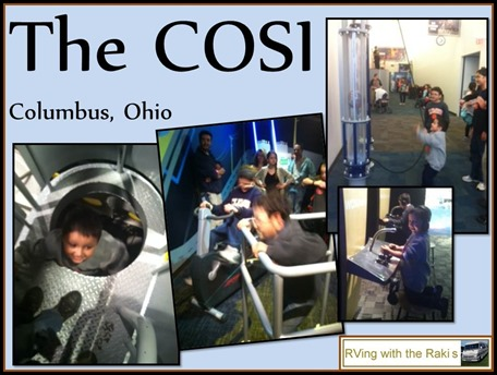 Live your life, our family motto.  Here are some amazing things we did during our RV vacation between workamping jobs. RVing with the Rakis - The COSI science museum in Columbus, Ohio