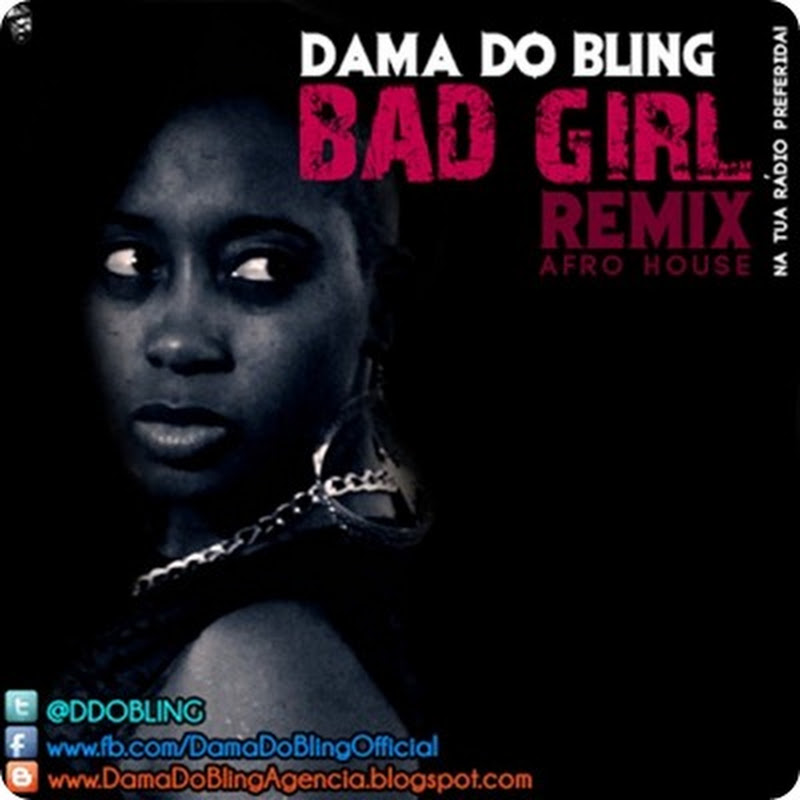 Dama Do Bling - Bad Girl (Afro House_Remix 2013) [Download]
