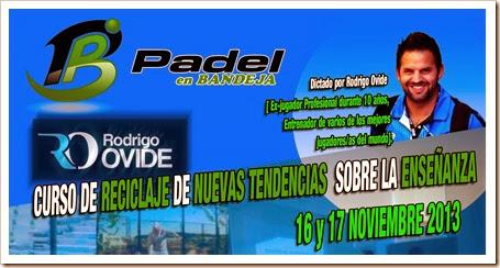 Curso Reciclaje sobre enseñanza de padel por Rodrigo Ovide en Open Club Indoor Pádel Training el 16 y 17 de noviembre 2013.