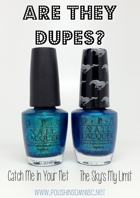 Are They Dupes - OPI Catch Me In Your Net vs The Sky's The Limit