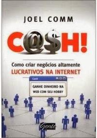 C@$h - Como criar negócios altamente lucrativos na internet