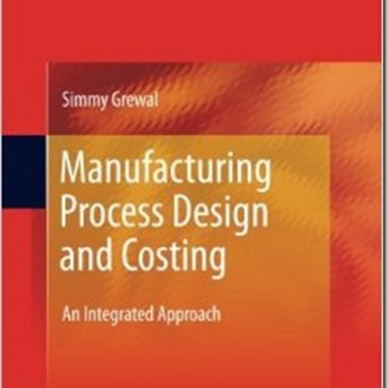 Simmy Grewal - Manufacturing Process Design and Costing