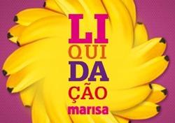 Liquidação Preço de Banana - Lojas Marisa