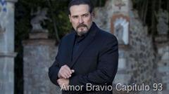 Amor Bravio Capitulo 93