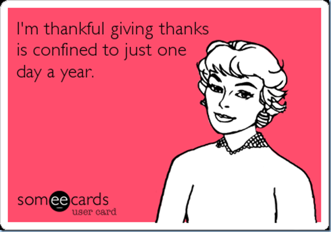 Im-thankful-giving-thanks-confined-just-one-day-year