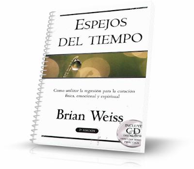 ESPEJOS DEL TIEMPO, Brian Weiss [ Libro + Audiolibro ] – Cómo utilizar la regresión para la curación física, emocional y espiritual