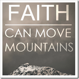 Faith can move mountains 2