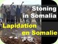 Stoning in Somalia..رجم فى الصومال..Lapidation en Somalie