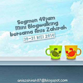 http://aniszahirah87.blogspot.com/2014/05/segmen-48jam-mini-blogwalking-bersama.html