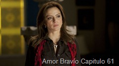 Amor Brav&iacute;o Capitulo 61