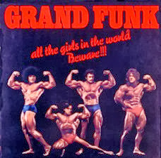 1974 - All the Girls Beware!!! - Grand Funk Railroad
